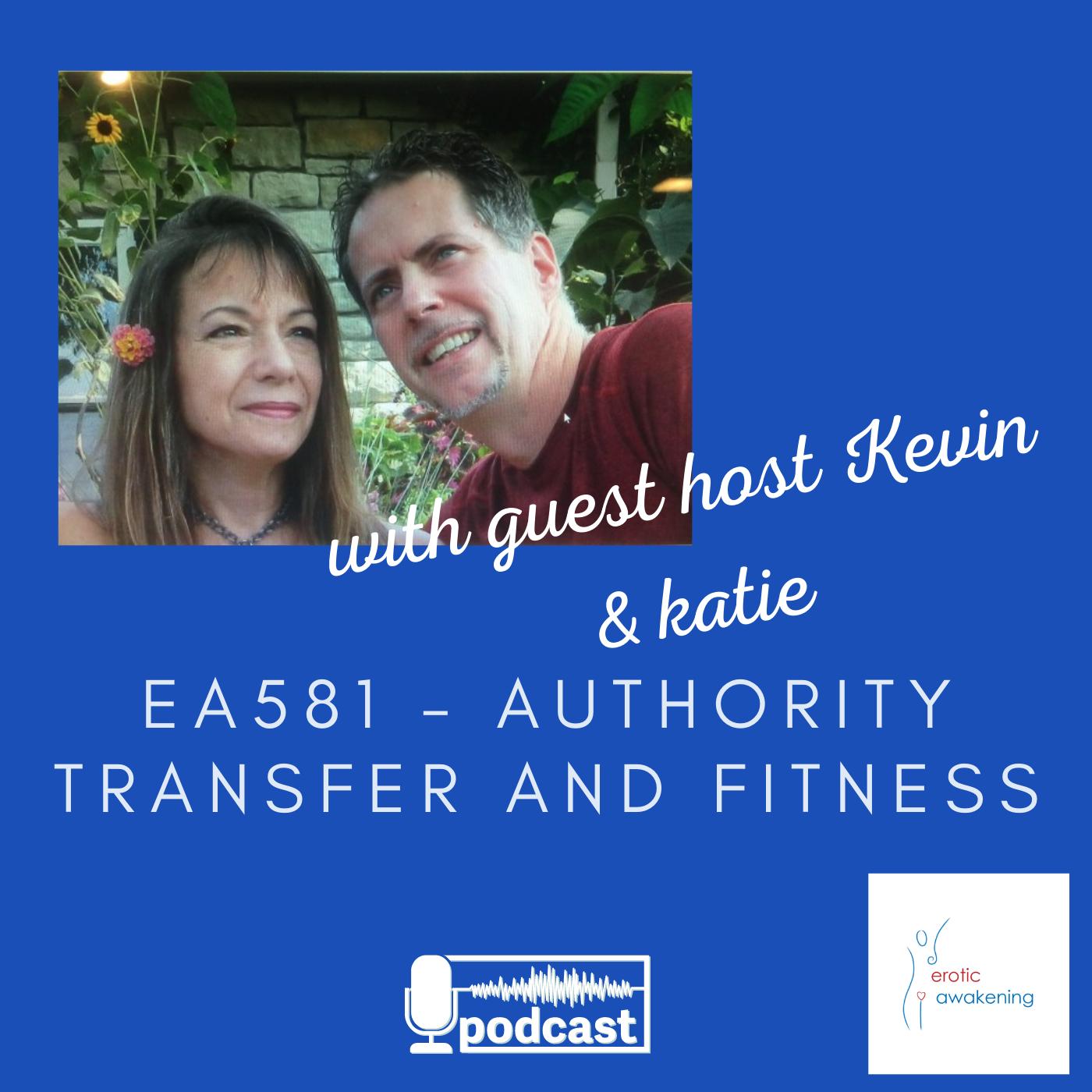 Erotic Awakening Podcast - EA581 - Fitness and Authority Transfer