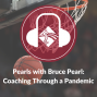 Artwork for Pearls with Bruce Pearl: Coaching Through a Pandemic