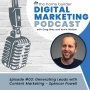 Artwork for Episode #03: Generating Leads with Content Marketing - Spencer Powell