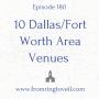 Artwork for 180 - 10 Dallas/Fort Worth Area Venues