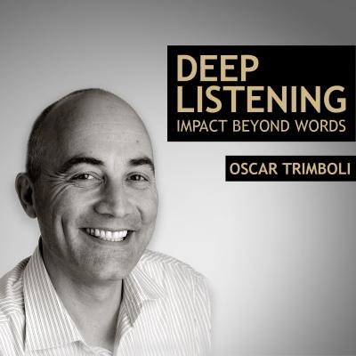 Deep Listening - Impact beyond words - Oscar Trimboli show image