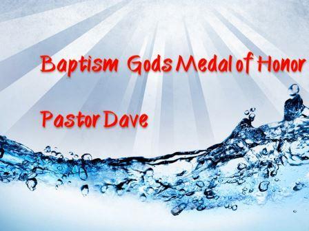 Baptism -God's Medal of Honor
