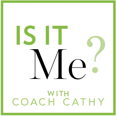 Is It Me? with Coach Cathy show image