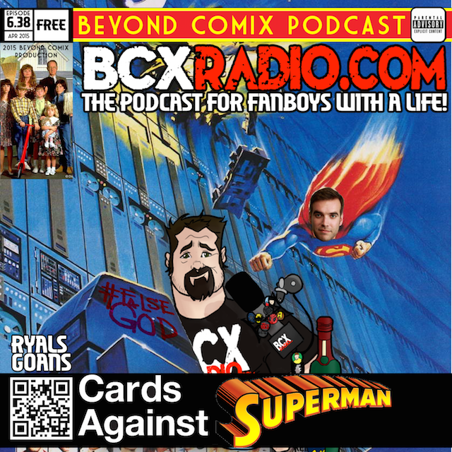 BCXradio 6.38 - Cards Against Superman