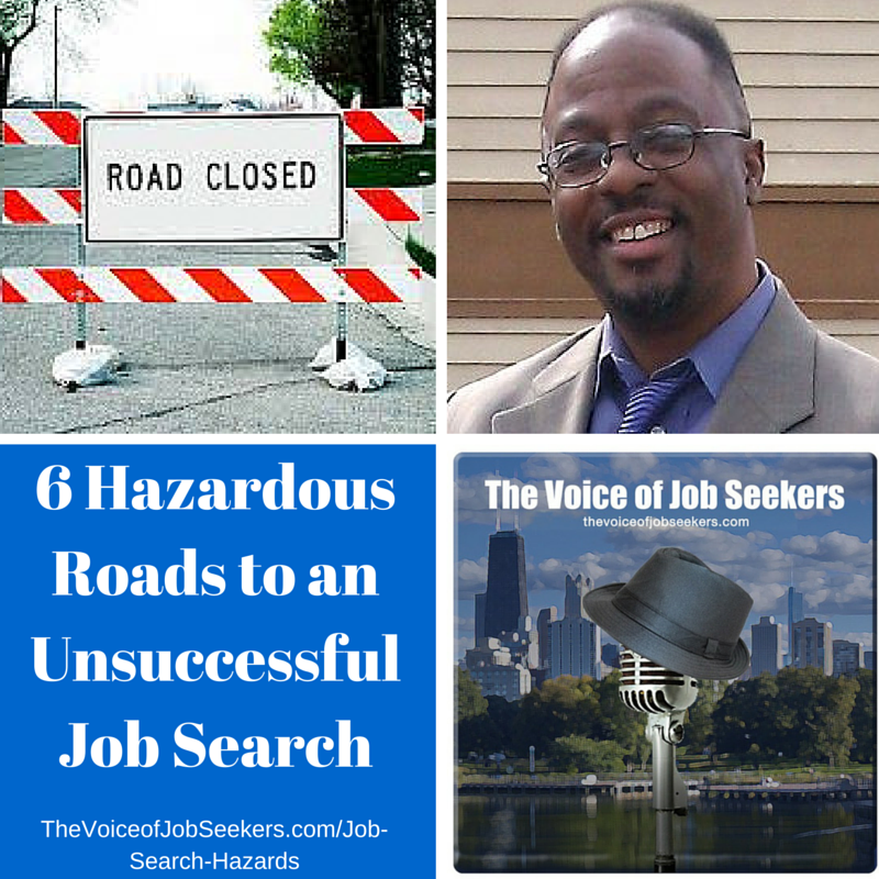 6 Hazardous Roads to an Unsuccessful Job Search