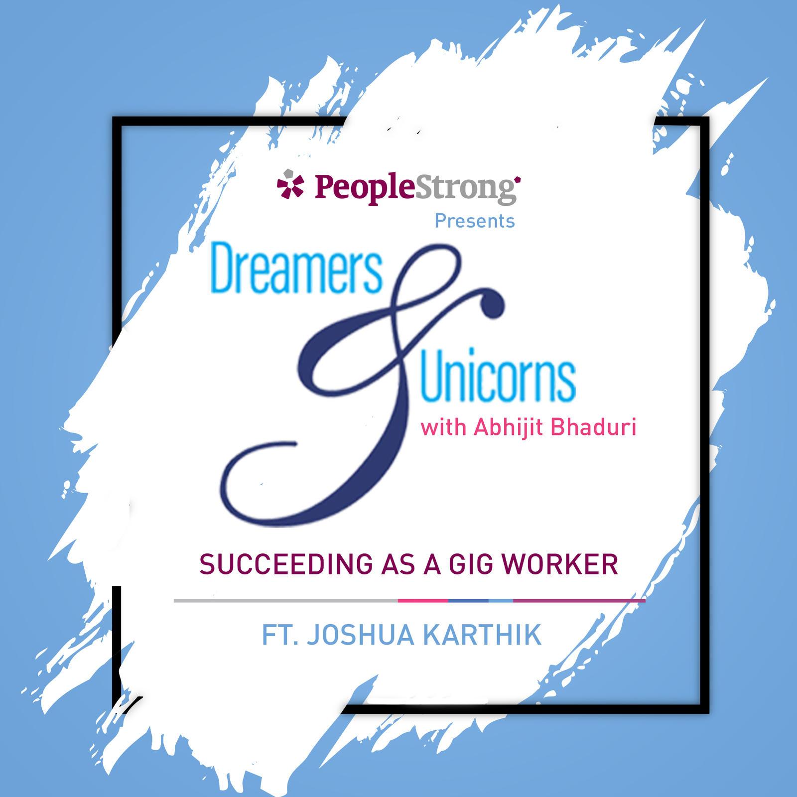 5: Succeeding As A Gig Worker ft. Joshua Karthik