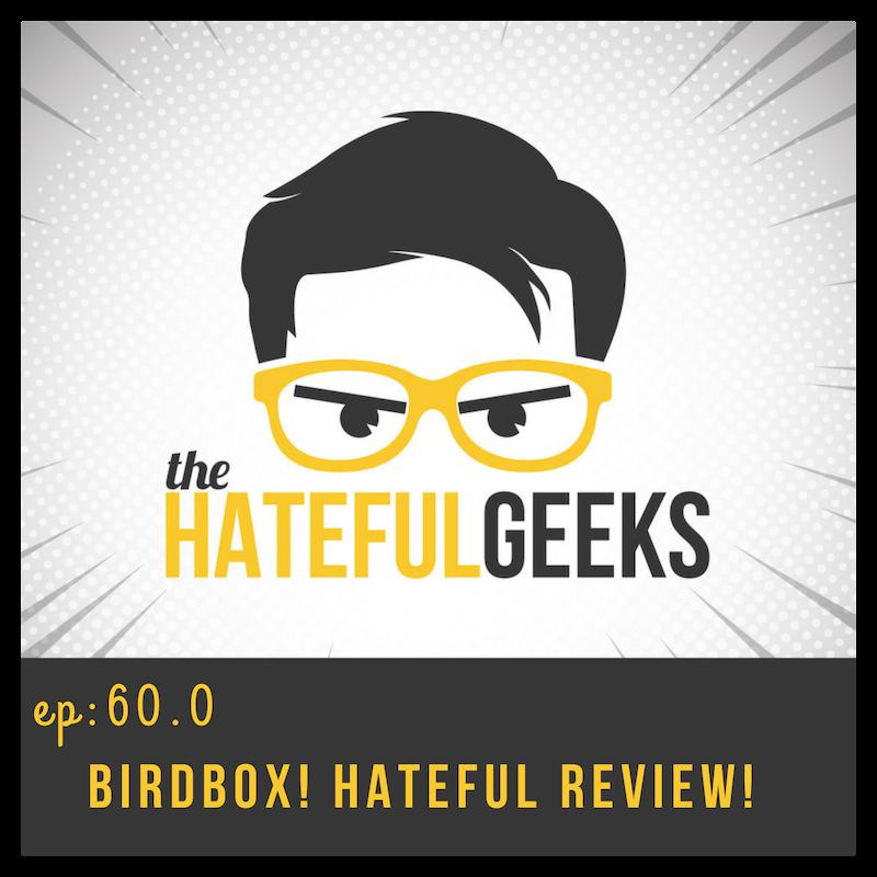 THG 60.0 - BirdBox Hateful Review! show art