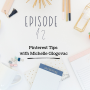 Artwork for Ep 12: Pinterest Tips with Michelle Glogovac
