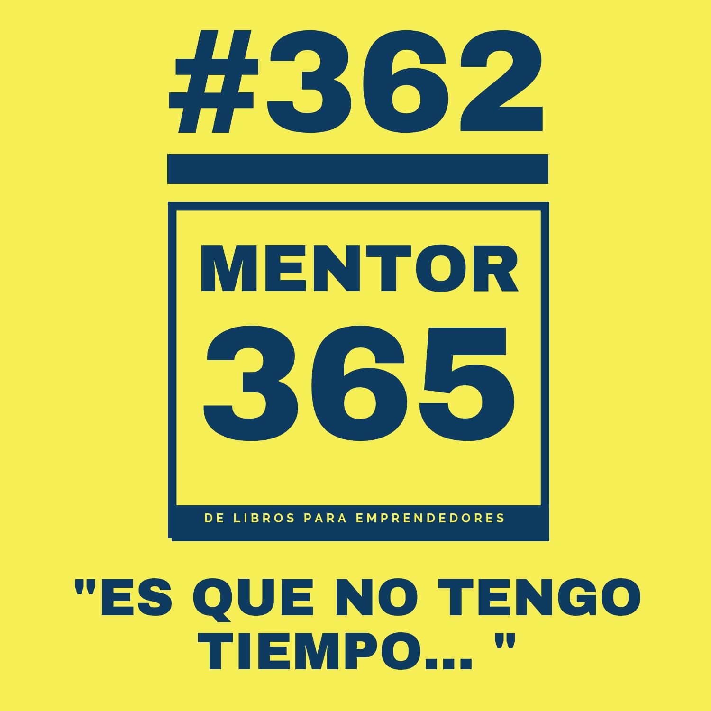 """Artwork for MENTOR365 #362""""Es que no tengo tiempo..."""""""