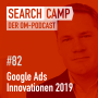 Artwork for Die Google-Ads-Innovationen 2019: What's hot, what's not? [Search Camp Episode 82]