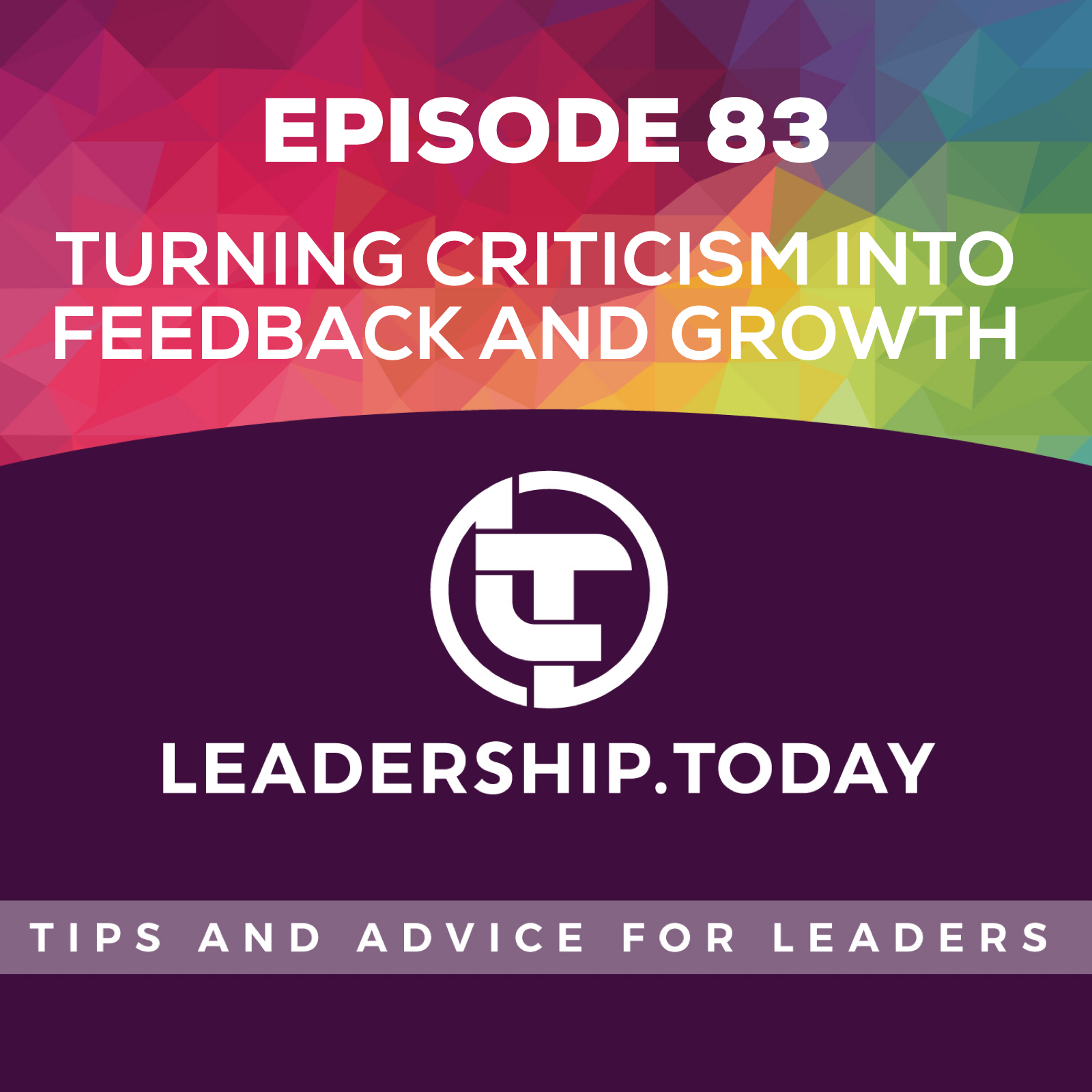 Episode 83 - Turning Criticism into Feedback and Growth