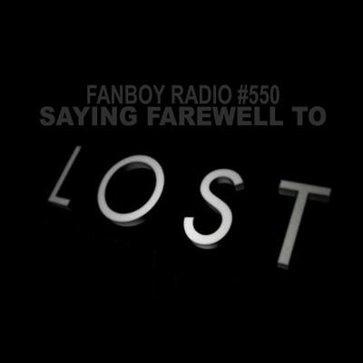 Fanboy Radio #550 – LOST Finale Countdown!