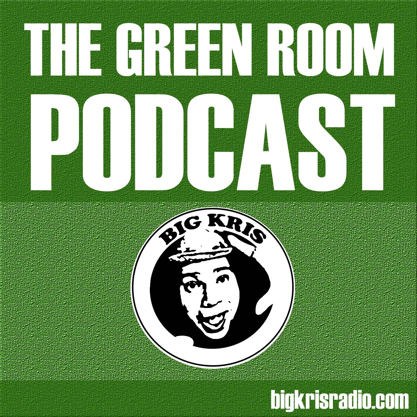 The Green Room Podcast with Big Kris show image