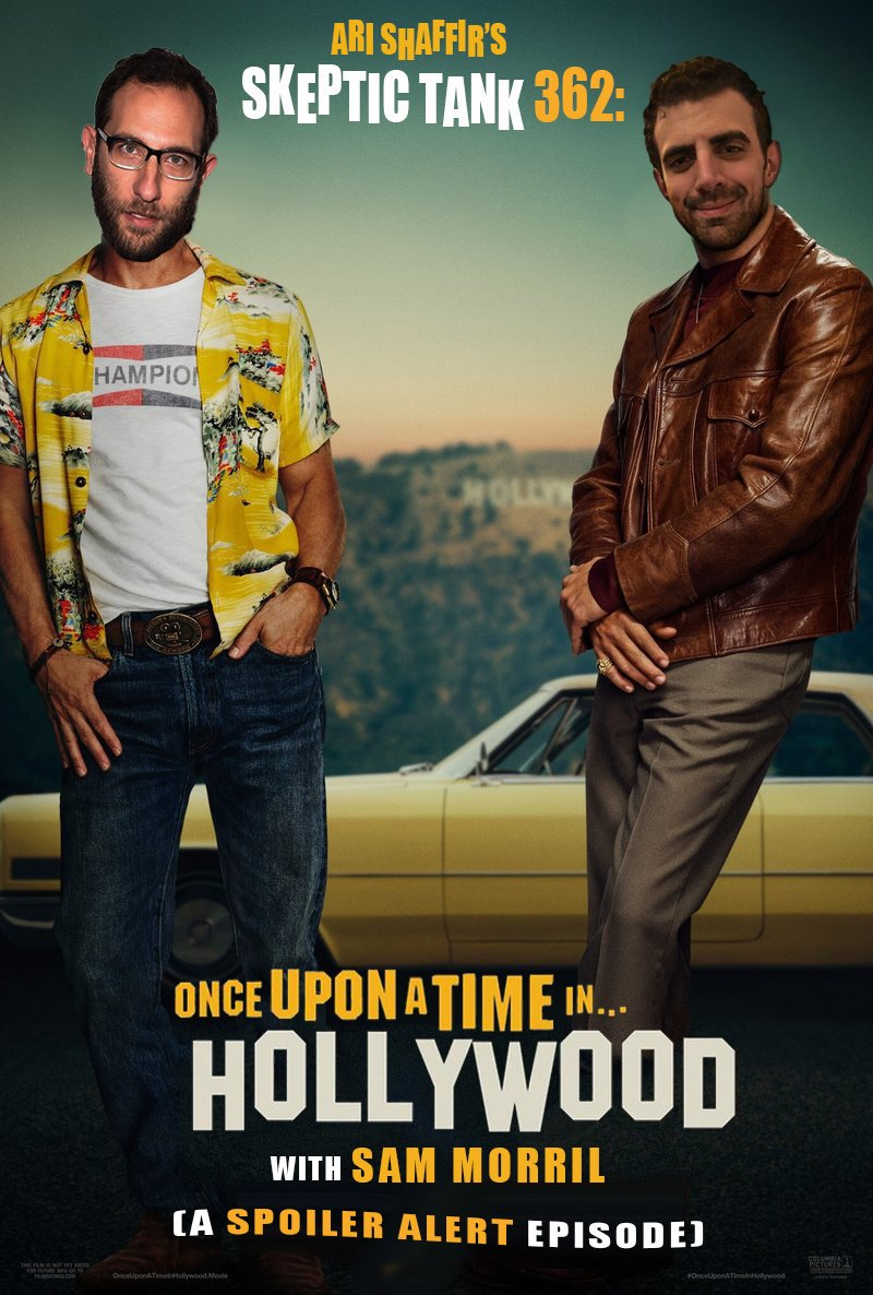 #362: Once Upon A Time In Hollywood (A Spoiler Alert Episode) with @SamMorril)