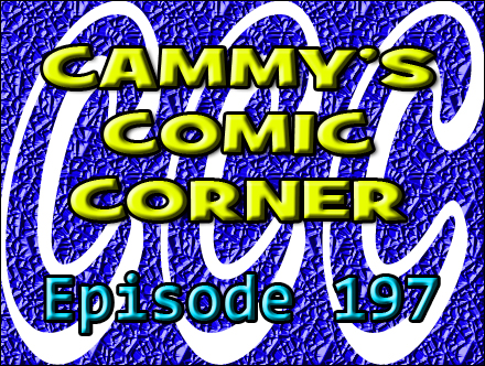 Cammy's Comic Corner - Episode 197 (2/5/12)