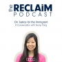 Artwork for Episode 3: Jenny Yang on Justice for the Immigrant
