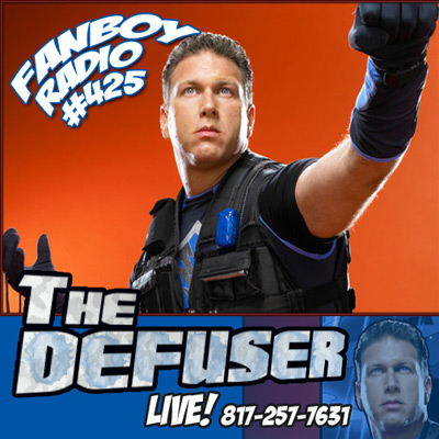 Fanboy Radio #425 - The Defuser LIVE
