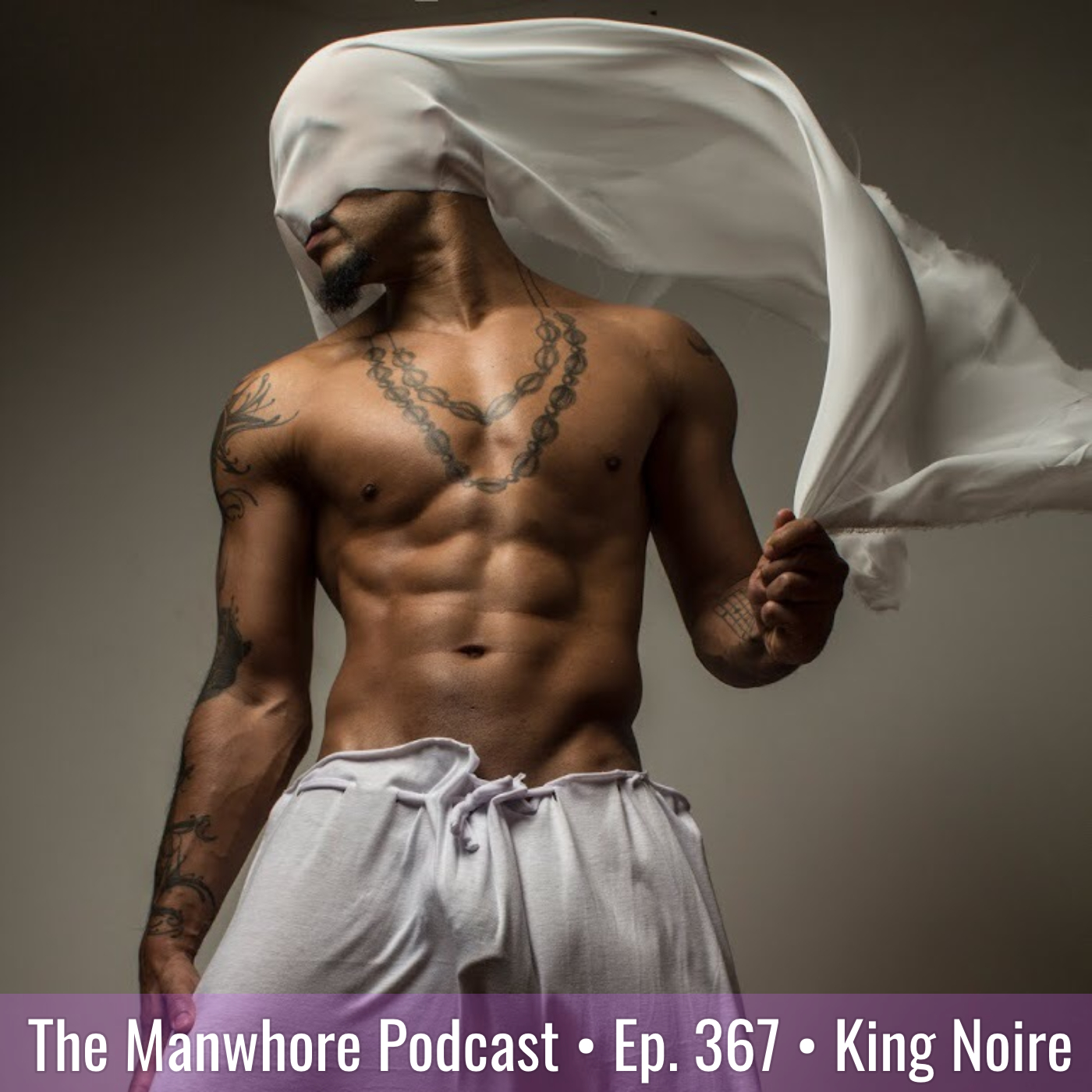The Manwhore Podcast: A Sex-Positive Quest - Ep: 367: Getting Paid To Bang Your Wife...and other stories with King Noire