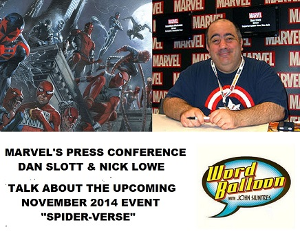 Word Balloon Podcast Breaking News Spider-Man Spiderverse Press Conference W Dan Slott & Nick Lowe