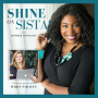Artwork for Shine On, Sista! Episode 038: How to Be Multi-Passionate and Make It Work In Your Business with Maria Saracen