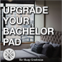 Artwork for TSG 53: S0302 – Five Ways to Upgrade Your Bachelor Pad with Misty Maxey