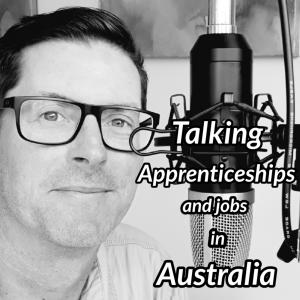 Australia #1 Apprenticeship Podcast Talking Apprenticeships and Jobs