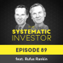 Artwork for 89 The Systematic Investor Series ft Rufus Rankin – May 25th, 2020