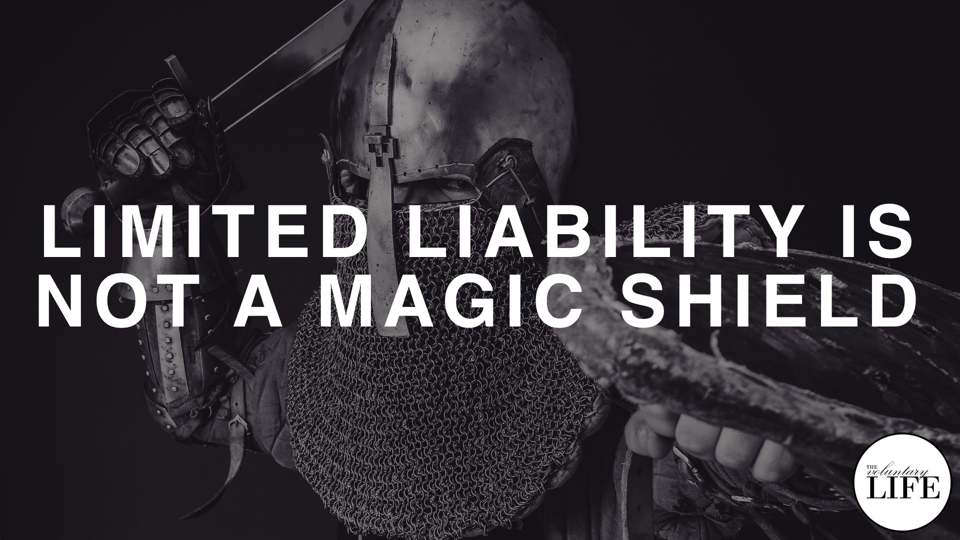 100 Entrepreneurship Part 16: Limited Liability Is Not A Magic Shield