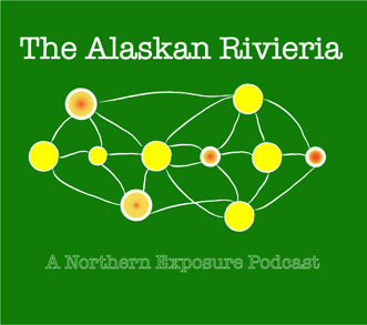 The Alaskan Riviera: A Northern Exposure Podcast