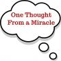 Artwork for 10-07-18 One Thought From a Miracle