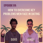 Artwork for EP09: How To Overcome Key Problems Men Face In Dating