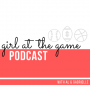 Artwork for Introducing the Girl At The Game Podcast