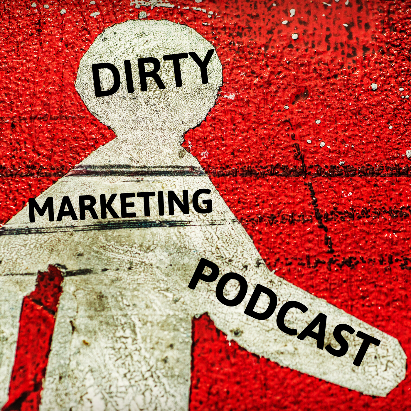 The Dirty Marketing Podcast show art