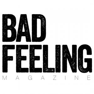 Bad Feeling Magazine Podcast