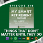 Artwork for Ep 316: Things That Don't Matter Until They Do