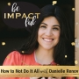 Artwork for How to Not Do It All with Danielle Renov