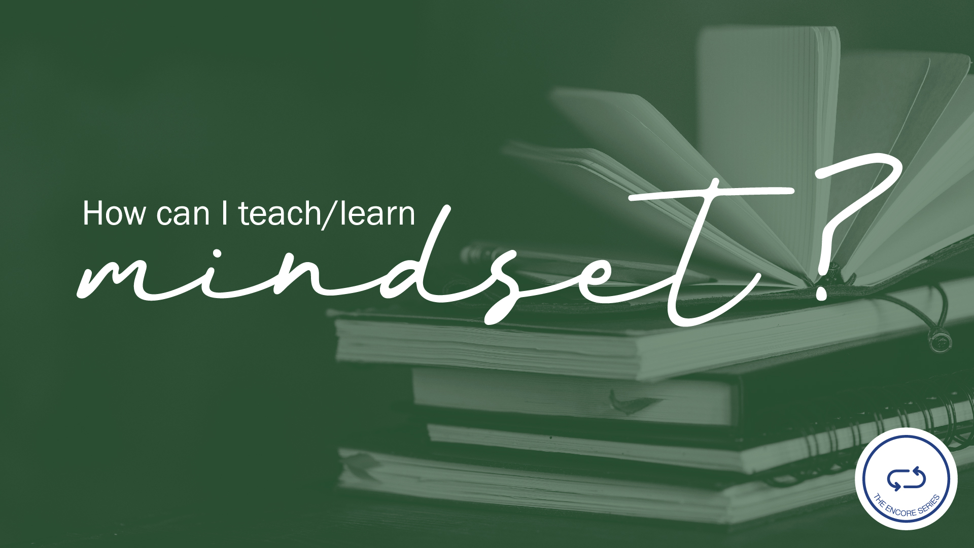 How Do I Teach/Learn Mindset? - Encore Series show art