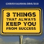 Artwork for 3 Things That Always Keep Your From Success