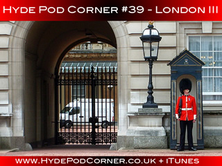 Hyde Pod Corner #39 - London III