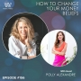Artwork for 156 - How To Change Your Money Beliefs With Polly Alexandre
