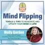 Artwork for EP76: Ask a Mind Flipper with Molly Gordon on Coaching, Intuition, Consciousness, & the Three Principles