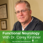 Artwork for Episode 44: Functional Neurology With Dr. Corey Kirshner - Chronic pain, neuropathy, natural alternatives for health, Allentown Chiropractor