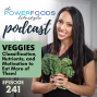 Artwork for 241: Veggies: Classifications, Nutrients, and Motivation to Eat More