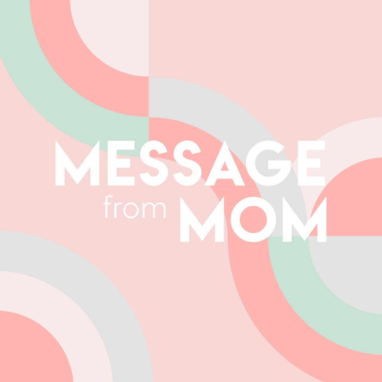 Message From Mom