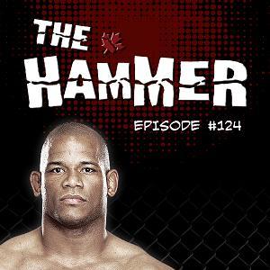 The Hammer MMA Radio - Episode 124