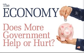 The Economy - Does More Government Help or Hurt?