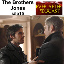 The Brothers Jones s5e15 - Ever After: The Once Upon a Time Podcast