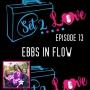 Artwork for SET 2 LOVE (Ep. 13): Ebbs in FLOW