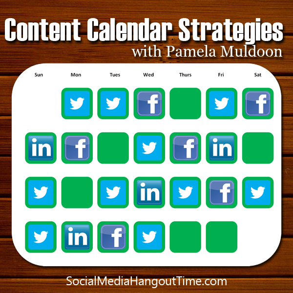 9 - Content Calendar Strategies with Pamela Muldoon