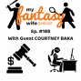 Artwork for My Fantasy Wife Ep. #188 with comedian guest COURTNEY BAKA!
